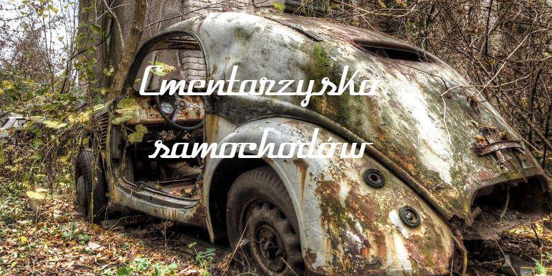 cmentarzysko samochodów mazowsze