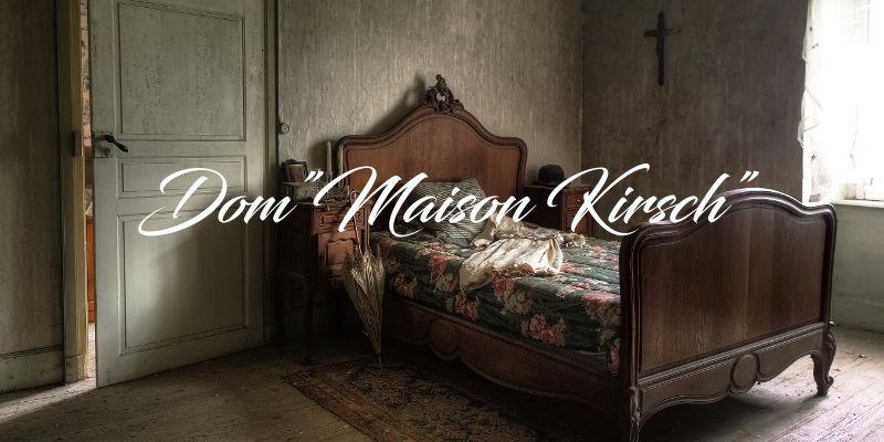"Dom ""Maison Kirsch"""