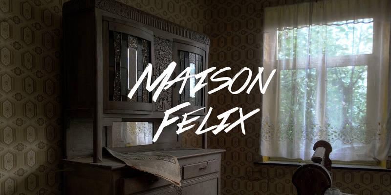 Maison Felix
