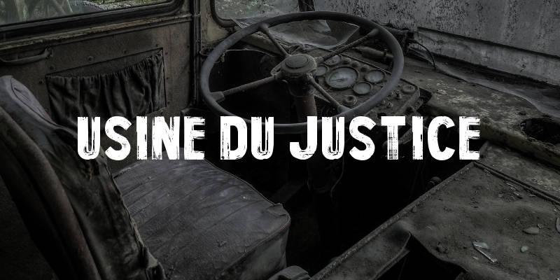 Usine Du Justice