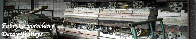 fabryka porcelany decay trolleys